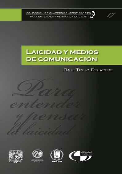 Colección de Cuadernos Jorge Carpizo. Para entender y pensar la laicidad, núm. 17, Laicidad y medios de comunicación
