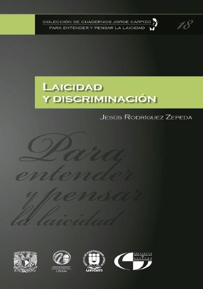 Colección de Cuadernos Jorge Carpizo. Para entender y pensar la laicidad, núm. 18, Laicidad y discriminación