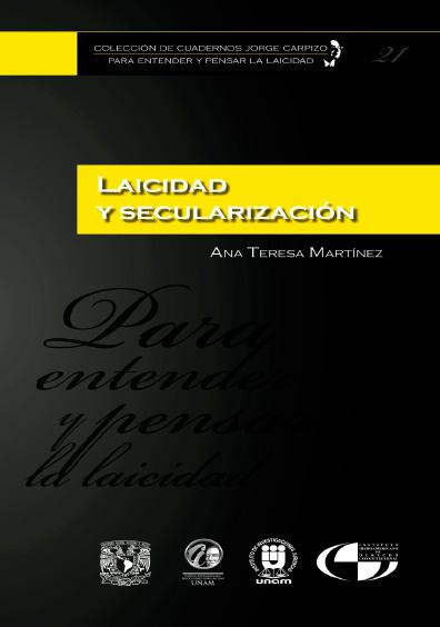 Colección de Cuadernos Jorge Carpizo. Para entender y pensar la laicidad, núm. 21, Laicidad y secularización