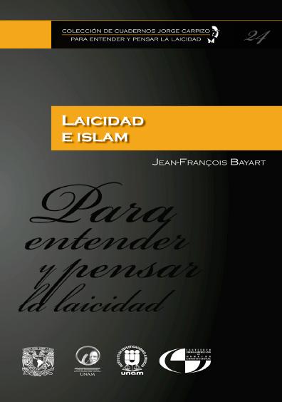 Colección de Cuadernos Jorge Carpizo. Para entender y pensar la laicidad, núm. 24, Laicidad e islam