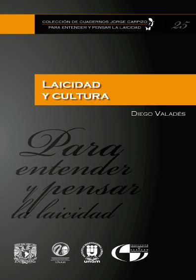 Colección de Cuadernos Jorge Carpizo. Para entender y pensar la laicidad, núm. 25, Laicidad y cultura