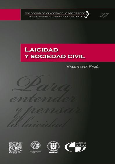 Colección de Cuadernos Jorge Carpizo. Para entender y pensar la laicidad, núm. 27, Laicidad y sociedad civil