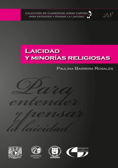 Colección de Cuadernos Jorge Carpizo. Para entender y pensar la laicidad, núm. 28, Laicidad y minorías religiosas