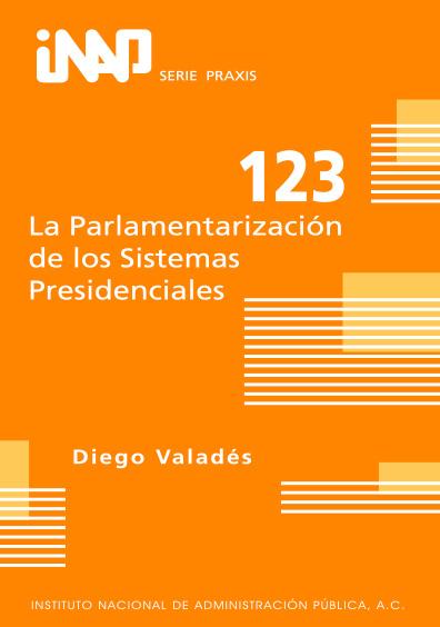 Praxis 123. Presentación del libro La parlamentarización de los sistemas presidenciales