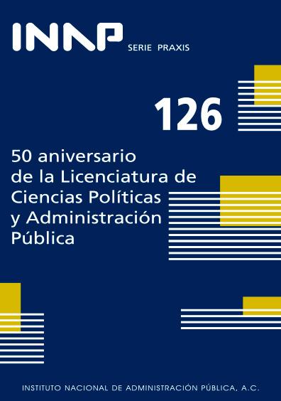 Praxis 126. 50 aniversario de la licenciatura en Ciencias Políticas y Administración Pública