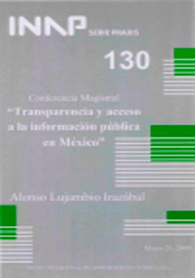 Praxis 130. Conferencia magistral. Transparencia y acceso a la información pública en México