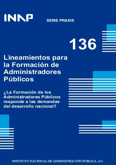 Praxis 136. Lineamientos para la formación de los administradores públicos