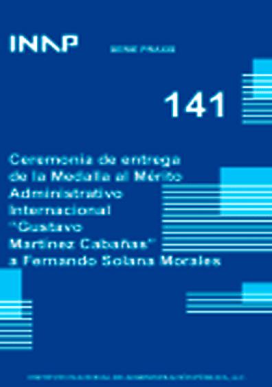 """Praxis 141. Ceremonia de entrega de la medalla al mérito administrativo internacional """"Gustavo Martínez Cabañas"""" a Fernando Solana Morales"""