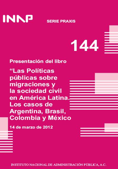 Praxis 144. Presentación del libro Las políticas públicas sobre el migraciones y la sociedad civil en América Latina. Los casos de Argentina, BRasil, Colombia y México