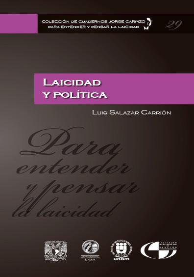 Colección de Cuadernos Jorge Carpizo. Para entender y pensar la laicidad, núm. 29, Laicidad y política