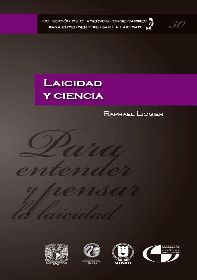 Colección de Cuadernos Jorge Carpizo. Para entender y pensar la laicidad, núm. 30, Laicidad y ciencia
