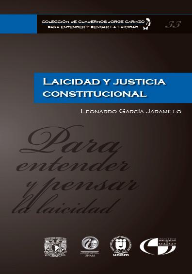 Colección de Cuadernos Jorge Carpizo. Para entender y pensar la laicidad, núm. 33, Laicidad y justicia constitucional
