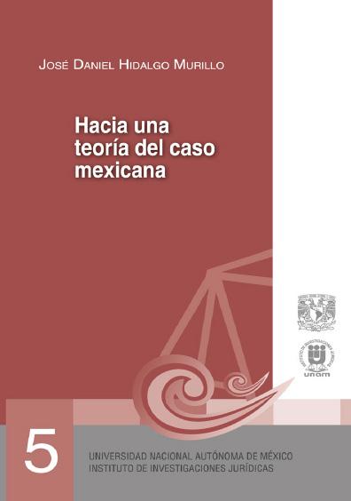 Hacia una teoría del caso Mexicana. Serie Juicios Orales, núm. 5