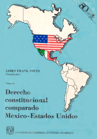 Derecho constitucional comparado México-Estados Unidos, t. II
