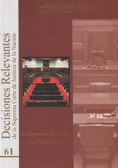 Decisiones relevantes de la Suprema Corte de Justicia de la Nación, núm. 61, La protección de la vida desde su concepción en las Constituciones locales