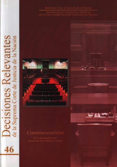 Decisiones relevantes de la Suprema Corte de Justicia de la Nación, núm. 46, Constitucionalidad de la despenalización del aborto en el Distrito Federal