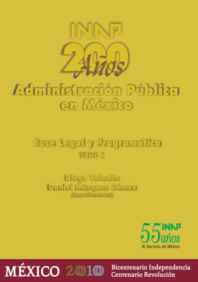 200 años de la administración pública en México, t. I: Base legal y programática