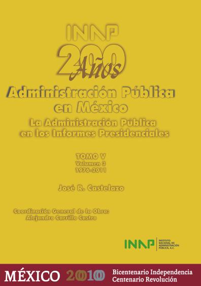 200 años de administración pública en México, t. V, vol. 3: La administración pública en los informes presidenciales, 1976-2001, José López Portillo-Felipe Calderón Hinojosa