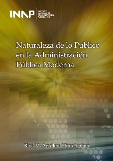 Naturaleza de lo público en la administración pública moderna