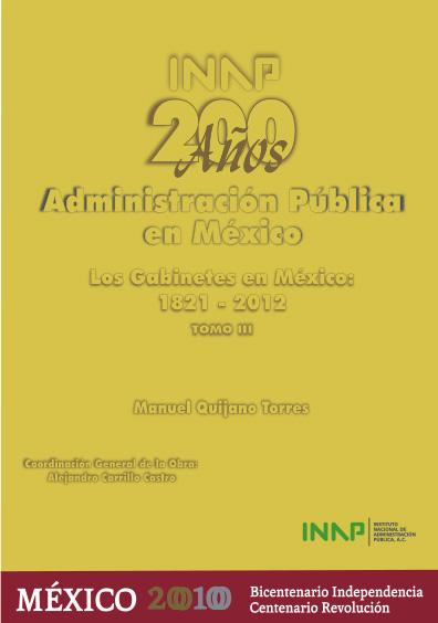 200 años de administración pública en México, t. III: Los gabinetes en México, 1821-2012