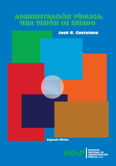 Administración pública: una visión de Estado, 2a. ed.