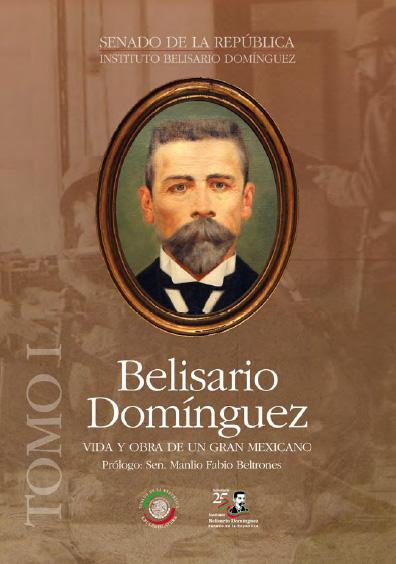 Belisario Domínguez. Vida y obra de un gran mexicano, t. I