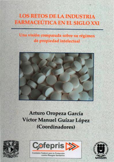 Los retos en la industria farmacéutica en el siglo XXI. Una visión comparada sobre su régimen de propiedad intelectual