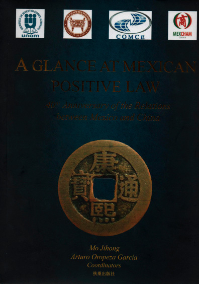 A Glance at Mexican Positive Law. 40th Anniversary of the Relations between Mexico and China