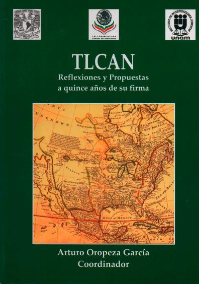 TLCAN. Reflexiones y propuestas a quince años de su firma