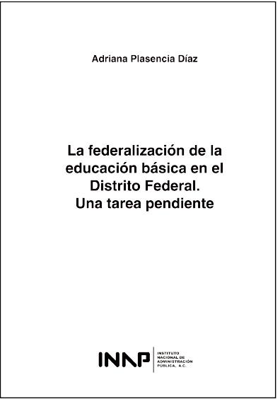 La federalización de la educación básica en el Distrito Federal. Una tarea pendiente