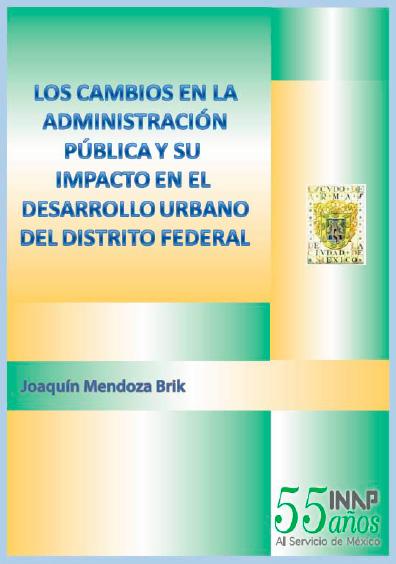 Los cambios en la administración pública y su impacto en el desarrollo urbano del Distrito Federal