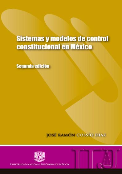 Sistemas y modelos de control constitucional en México, 2a. ed.