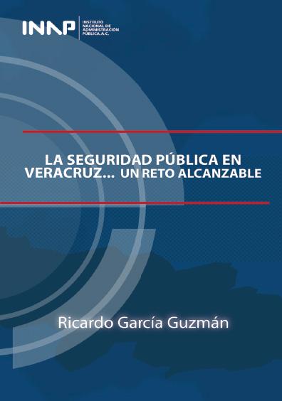 La seguridad pública en Veracruz... un reto alcanzable