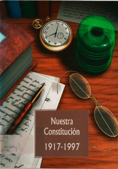 Nuestra Constitución, 1917-1997. Colección Instituto Nacional de Estudios Históricos de la Revolución Mexicana
