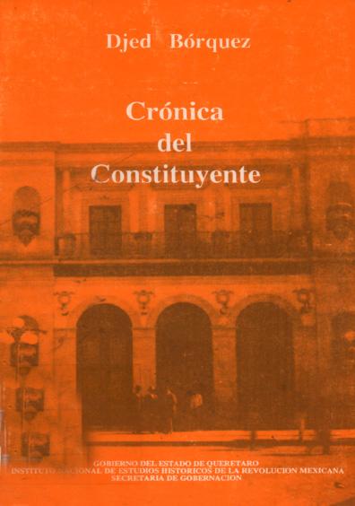 Crónica del Constituyente. Colección Instituto Nacional de Estudios Históricos de la Revolución Mexicana