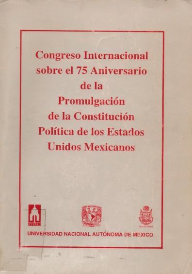 Congreso Internacional sobre el 75 Aniversario de la Promulgación de la Constitución Política de los Estados Unidos Mexicanos
