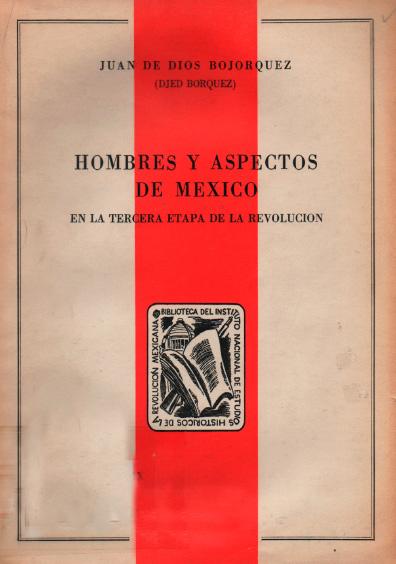 Hombres y aspectos de México en la tercera etapa de la Revolución. Colección Instituto Nacional de Estudios Históricos de la Revolución Mexicana