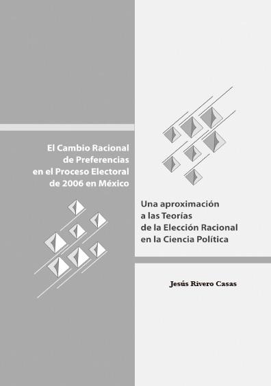 El cambio racional de preferencias en el proceso electoral de 2006 en México