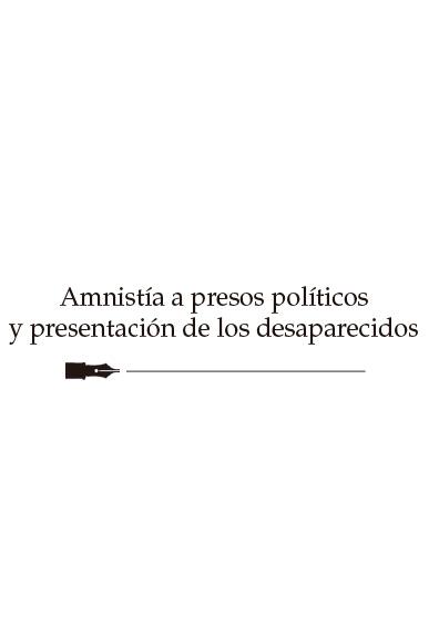 Amnistía a presos políticos y presentación de desaparecidos