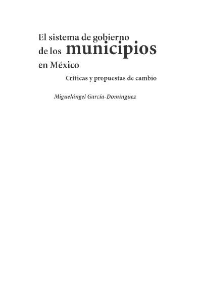 El sistema de gobierno de los municipios en México. Críticas y propuestas de cambio