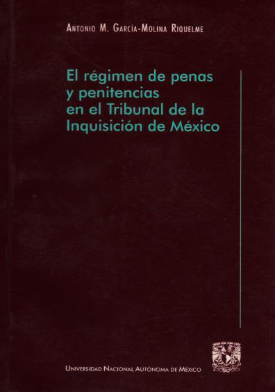El régimen de penas y penitencias en el Tribunal de la Inquisición de México