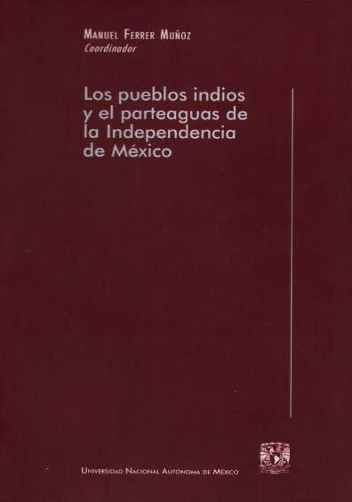 Los pueblos indios y el parteaguas de la Independencia en México