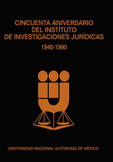Cincuenta aniversario del Instituto de Investigaciones Jurídicas, 1940-1990
