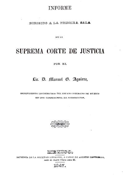 Informe dirigido a la Primera Sala de la Suprema Corte de Justicia por el Lic. Manuel G. Aguirre. Colección Denegre-Vaught Peña