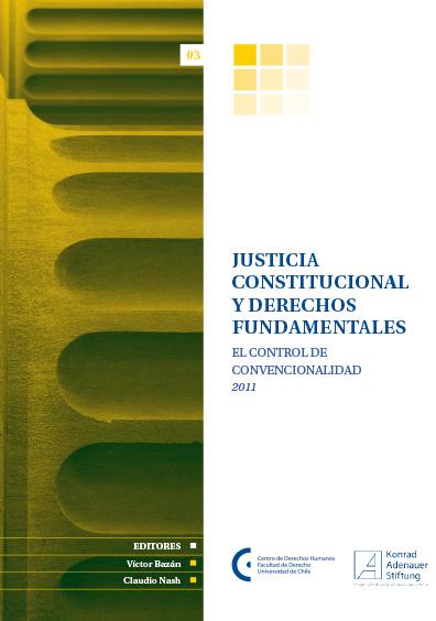 Justicia constitucional y derechos fundamentales, núm. 3. El control de convencionalidad. Colección Fundación Konrad Adenauer