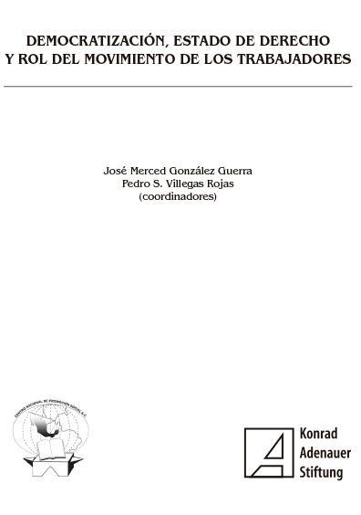 Democratización, Estado de derecho y rol del movimiento de los trabajos. Colección Fundación Konrad Adenauer