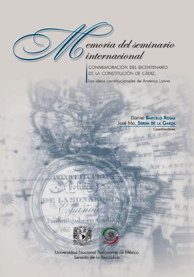 Memoria del seminario internacional: Conmemoración del Bicentenario de la Constitución de Cádiz. Las ideas constitucionales de América Latina