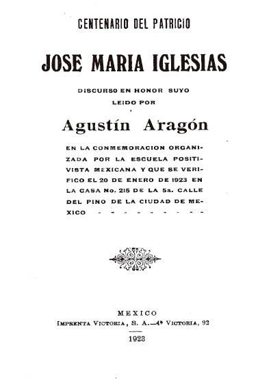 Centenario del patricio José María Iglesias. Discurso leído por Agustín Aragón