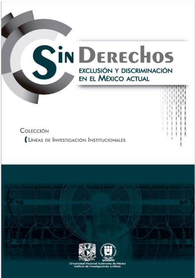 Sin derechos. Exclusión y discriminación en el México actual