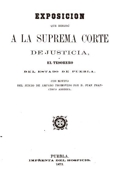 Exposición que dirigió a la Suprema Corte de Justicia el tesorero del estado de Puebla. Colección Jorge Denegre-Vaught Peña
